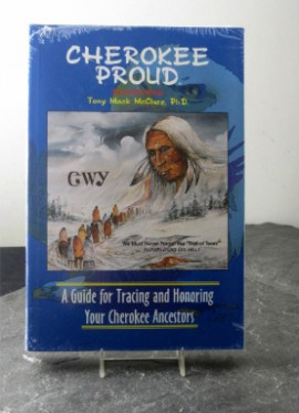 "- ""Cherokee Proud: A Guide For Tracing and Honoring Your Cherokee Ancestors.""