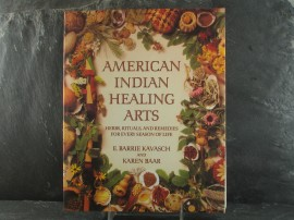 """American Indian Healing Arts: Herbs, Rituals and Remedies"". 